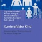 Karrierefaktor Kind. Zur generativen Diskriminierung im Hochschulsystem