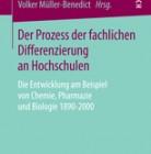 Der Prozess der fachlichen Differenzierung an Hochschulen. Die Entwicklung am Beispiel von Chemie, Pharmazie und Biologie