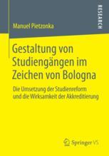 Gestaltung von Studiengängen im Zeichen von Bologna. Die Umsetzung der Studienreform und die Wirksamkeit der Akkreditierung