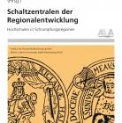 Schaltzentralen der Regionalentwicklung. Hochschulen in Schrumpfungsregionen