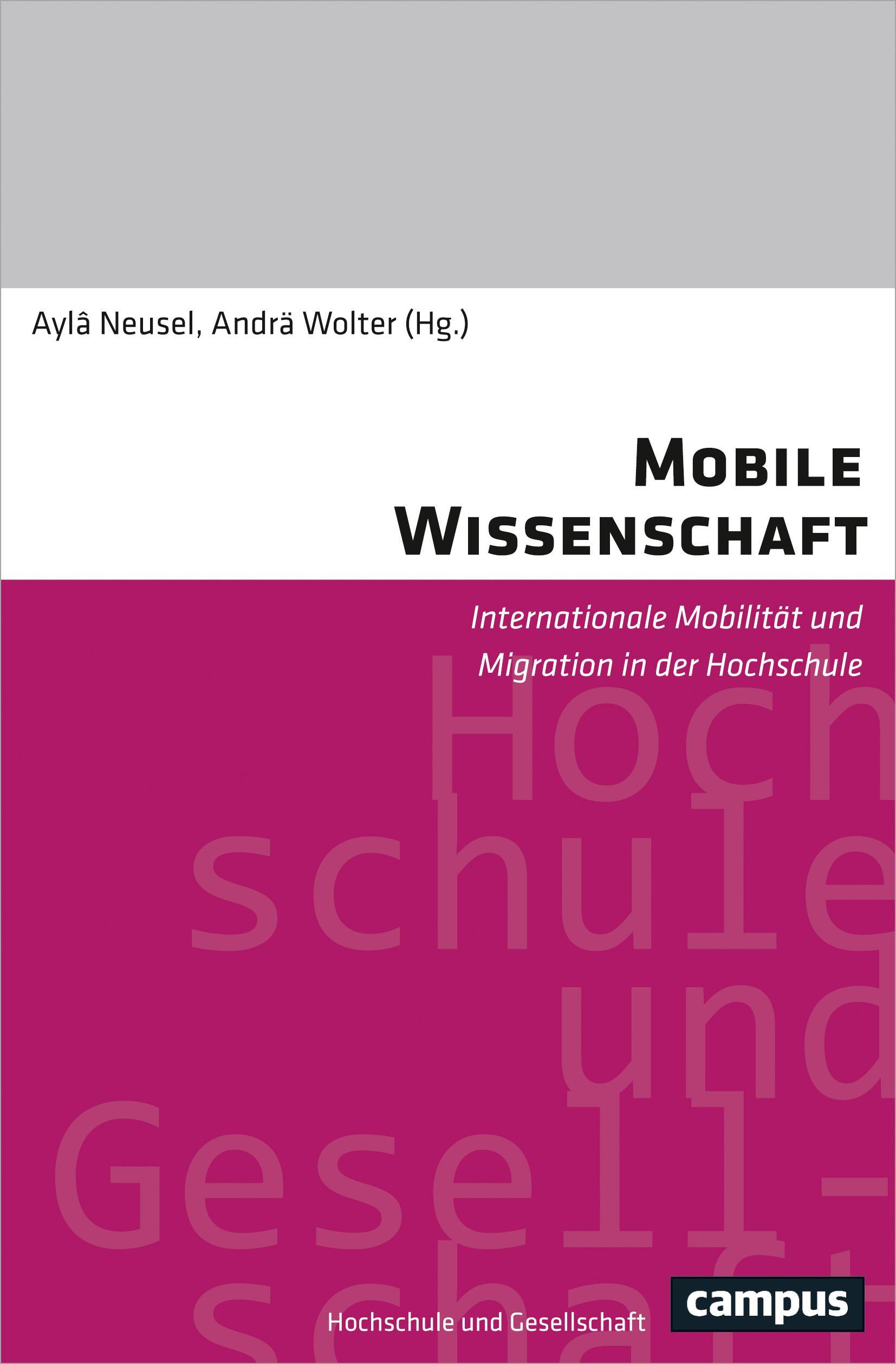 Mobile Wissenschaft – Internationale Mobilität Und Migration In Der HochschuleAylâ Neusel Und Andrä Wolter (Hg.), 2017